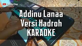 Download Video Addinu Lana - Versi Hadroh KARAOKE MP3 3GP MP4