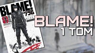 BLAME! Tom 1 | Bezlitosny świat pełen niedopowiedzeń…