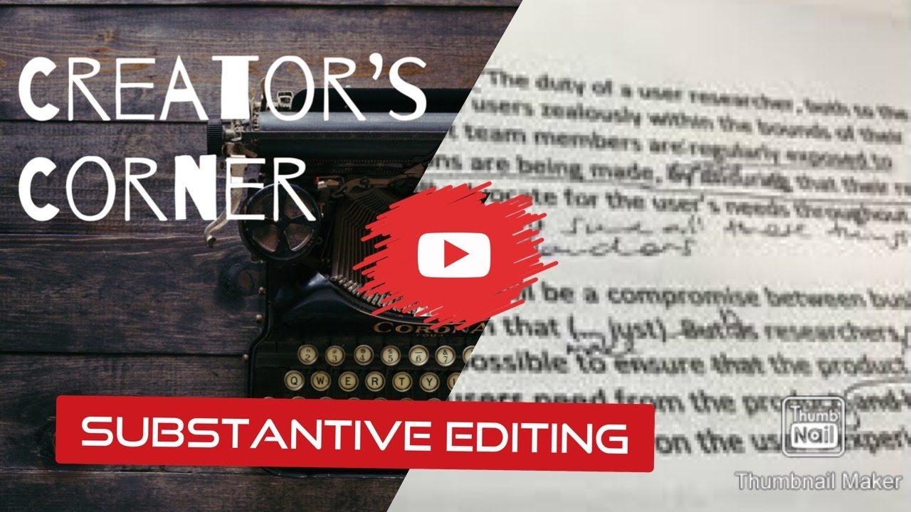 Creator's Corner:  Substantive Edits
