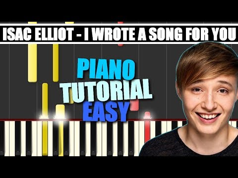 I WROTE A SONG FOR YOU (Isac Elliot) EASY Piano Tutorial / Cover SYNTHESIA + MIDI & SHEETS