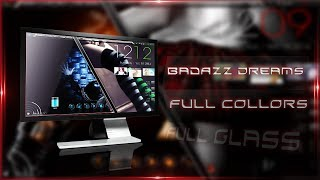 [Temas W7 + Extras] BadAzz Dream Full Collors ᴴᴰ