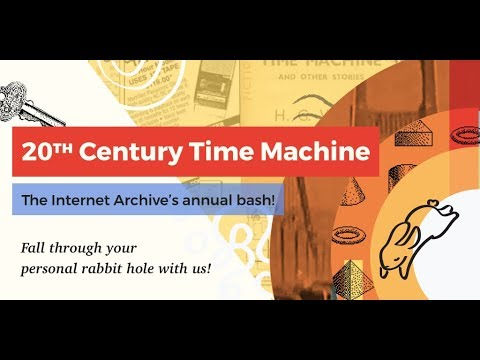 20th Century Time Machine - The Internet Archive's Annual Celebration 2017