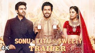 Sonu Ke Titu Ki Sweety Official Trailer | Luv Ranjan | Kartik Aaryan, Nushrat Bharucha, Sunny Singh