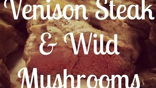 Venison Steak In Wild Mushroom Sauce | The Flying Olive