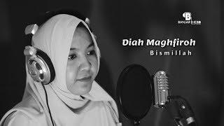 Video Diah Maghfiroh - Bismillah download MP3, 3GP, MP4, WEBM, AVI, FLV September 2018