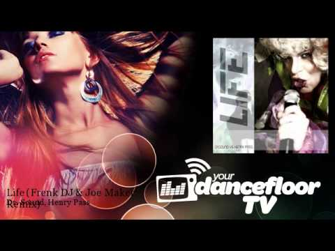 Dr. Sound, Henry Pass - Life - Frenk DJ & Joe Maker Remix - YourDancefloorTV