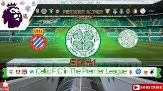 PES 17 | Celtic European Super League | #1 Vs Espanyol
