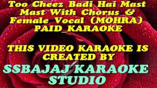 Tu Cheez Badi Hai Mast Mast With Female Vocal & Chorus (MOHRA) Paid_Karaoke SAMPLE