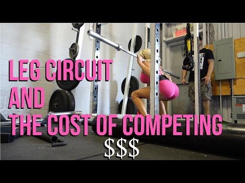 Legs Circuit & The Cost of a Fitness Competition $$$