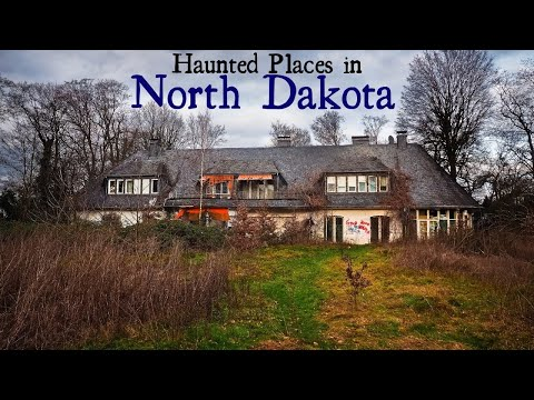 Haunted Places in North Dakota