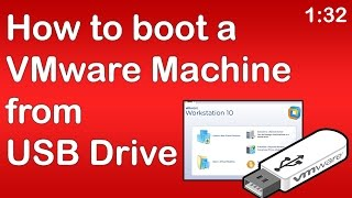 How to boot a VMware Machine from USB Drive
