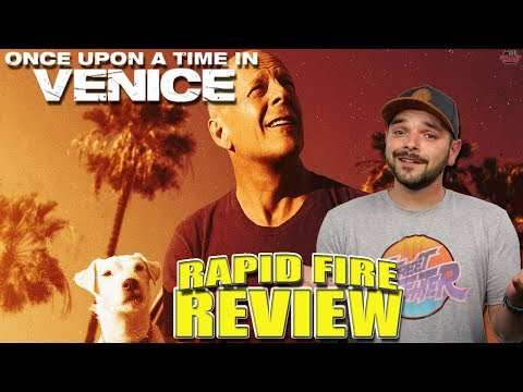 ONCE UPON A TIME IN VENICE (2017) | Rapid-Fire Review | Bruce Willis & John Goodman)