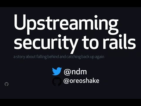 Upstreaming Security To Rails - Neil Matatall
