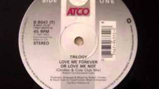 Trilogy-Love Me Forever Or Love Me Not-C & C Music Factory mix