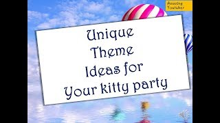 very unique themes for your kitty party // unique theme ideas for kitty party