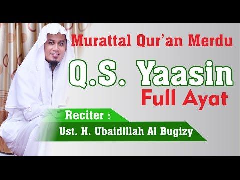 Bacaan Al-Qur'an Merdu | Surah Yasin | Ust Ubaydillah Shaleh Al-Bugizy