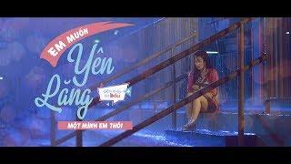 HAN SARA - Em Muốn Yên Lặng Một Mình Em Thôi | OST SIÊU QUẬY CÓ BẦU | Feat ĐỖ AN