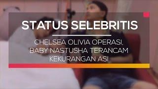 Chelsea Olivia Operasi, Baby Nastusha Terancam Kekurangan ASI  -  Status Selebritis