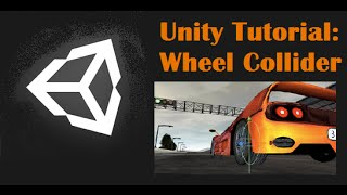 Unity Tutorial: Wheel Collider