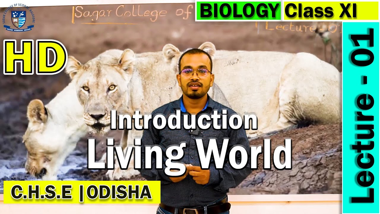 Biology | Lecture - 1 | Living World | Introduction | Sagar College Balasore | CHSE Odisha