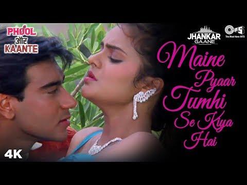 Maine Pyar Tumhi Se Kiya Hai Jhankar Phool Aur Kaante  Anuradha Paudwal & Kumar Sanu