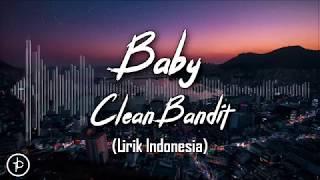 Clean Bandit - Baby  [feat. Marina & Luis Fonsi] (Lirik dan Arti | Terjemahan)