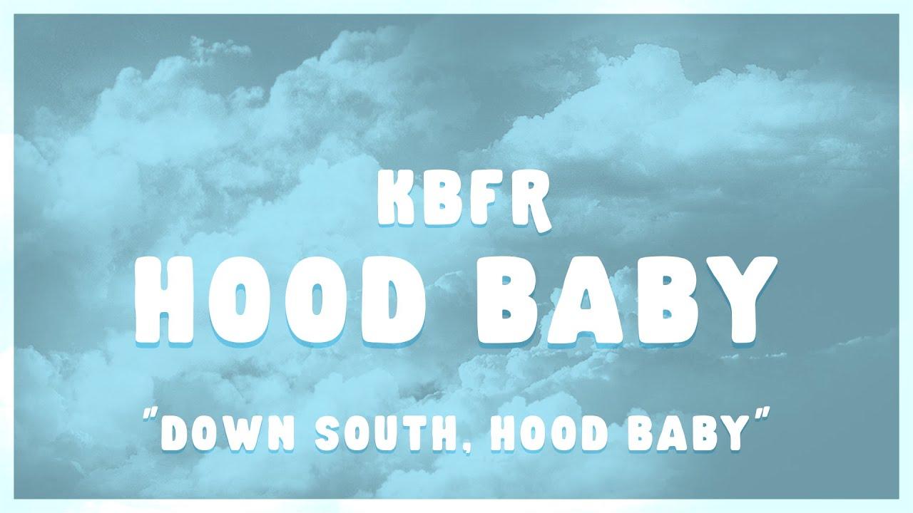 "KBFR - Hood Baby (Lyrics) ""down south hood baby"""