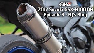 2017 Suzuki GSX-R1000R - Episode 3 - BJ's Blog