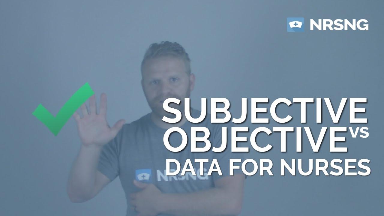 Subjective Vs Objective Data For Nurses In 2 Minutes Youtube