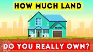 How Much Land Do You Own Above and Below Your House?
