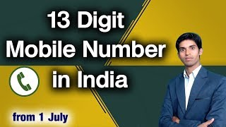 13 Digit Mobile Number In India from 1 July 2018.