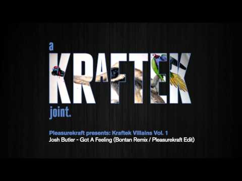 Клип Josh Butler - Got a Feeling - Bontan Remix, Pleasurekraft Edit