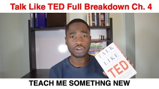 How to give the perfect speech- Talk like TED. Chapter 4 Summary: TEACH ME SOMETHING NEW