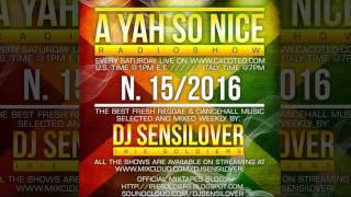 DJ Sensilover - A Yah So Nice Radioshow #15_16 (Dancehall Radio Show 2016 Long Preview)