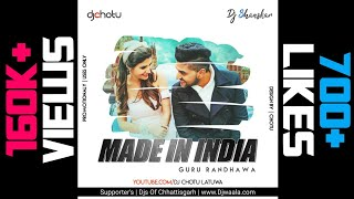Made in india | guru randhawa (cg tapori remix) dj chotu latuwa shanskar banki 2k18 download link - https://www.mediafire.com/file/2aryiqfjvx1rp1d #...