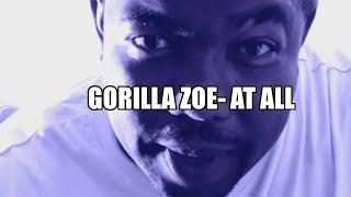 Gorilla Zoe - At All (feat. Ray Dinero)