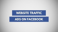 Creating Ads For Website Traffic and Link Clicks On Facebook