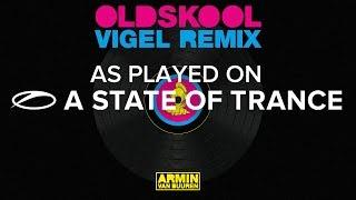 Armin van Buuren - Old Skool (Vigel Remix) [A State Of Trance 774]