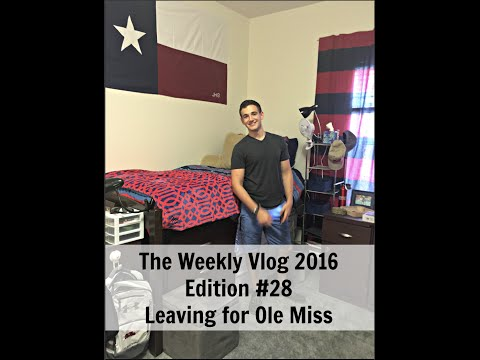 The Weekly Vlog 2016 | Edition #28 | Leaving For Ole Miss