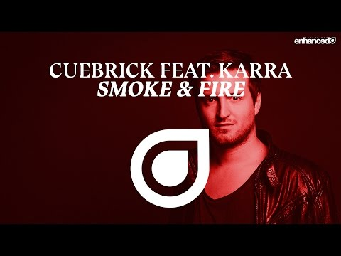 Cuebrick feat. KARRA - Smoke & Fire [OUT NOW]