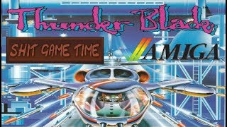 SHIT GAME TIME: THUNDER BLADE (AMIGA - Contains Swearing!)