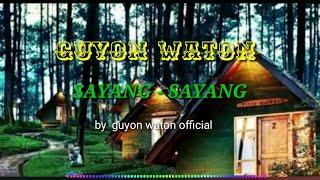 sayang sayang - guyon waton(lirik lagu)