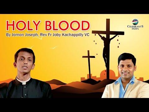 HOLY BLOOD By Jomon Joseph | Sehion Ministry | Rev Fr Joby Kachappilly VC