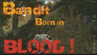Bandit Born in Blood ! | DayZ mod, Arma 2 Operation Arrowhead