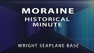 Moraine Historical Minute: Wright Seaplane Base