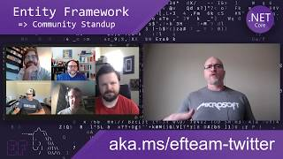 Entity Framework: .NET Community Standup - May 6th 2020 - Introducing the EF Core Community Standup