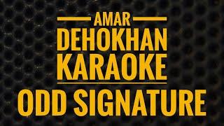 Amar Dehokhan - Karaoke - Odd Signature (original instrumental)