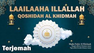 [6.86 MB] Qosidah Laa ilaaha illallah & Terjemah l AlKhidmah Batam