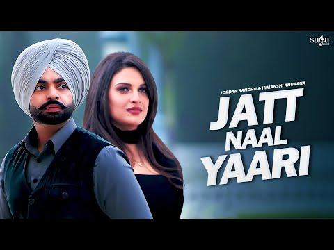 Jatt Naal Yaari - Jordan Sandhu | Himanshi Khurana | Arjan Virk | The Kidd | New Punjabi Songs 2021