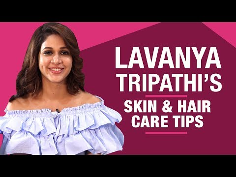 Lavanya Tripathi reveals her skin & hair care secrets | Skin Care Tips | Fashion | Pinkvilla